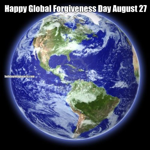 Happy Global Forgiveness Day August 27