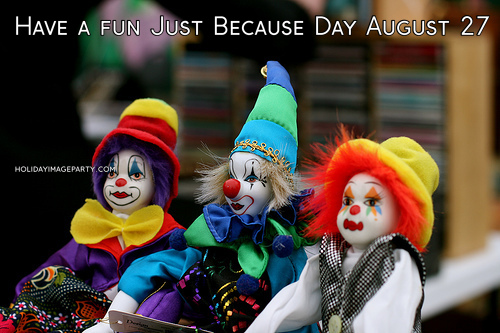 Have a fun Just Because Day August 27