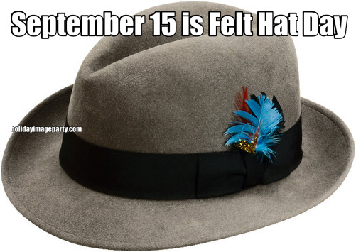 September 15 is Felt Hat Day