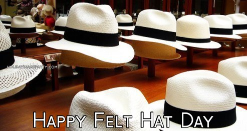 Happy Felt Hat Day