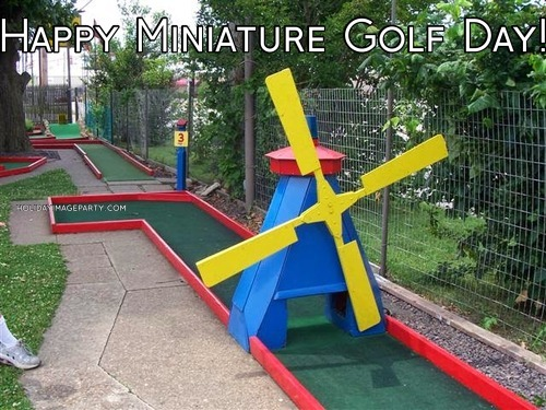 Happy Miniature Golf Day!