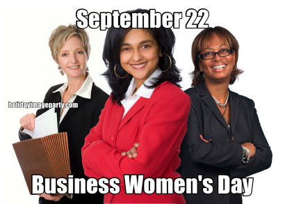 September 22 Business Women's Day