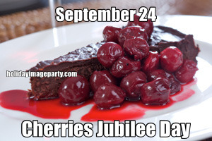 September 24 Cherries Jubilee Day