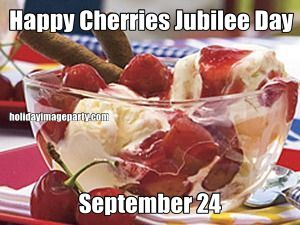 Happy Cherries Jubilee Day September 24