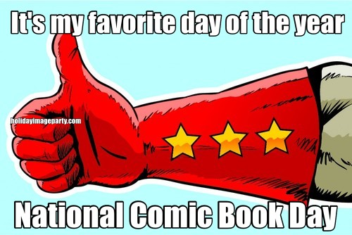 It's my favorite day of the year National Comic Book Day
