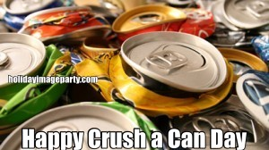 Happy Crush a Can Day