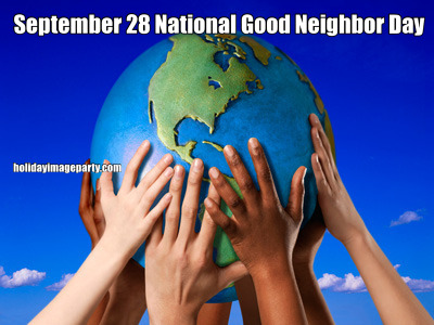 September 28 National Good Neighbor Day