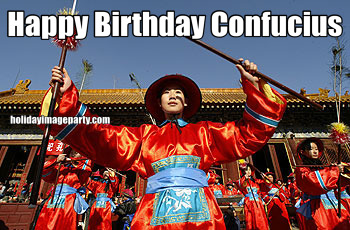 Happy Birthday Confucius
