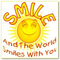Smile and the world smiles with you