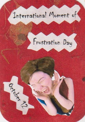 International Moment of Frustration Day October 12