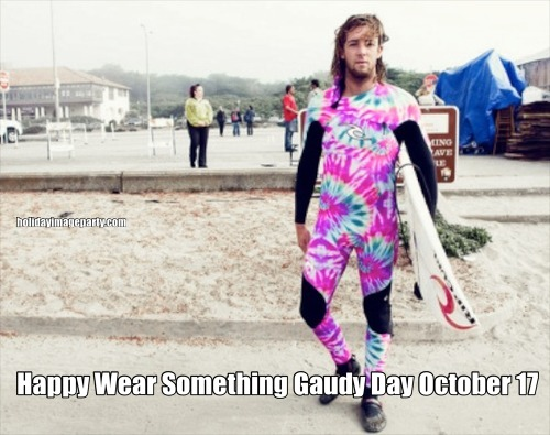 Happy Wear Something Gaudy Day October 17