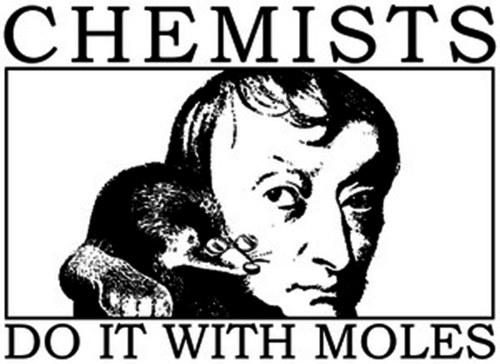 Chemists do it with moles