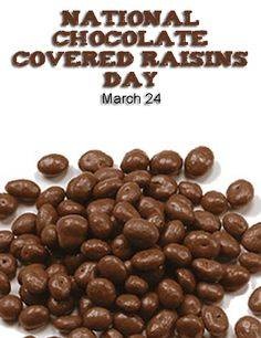 National Chocolate Covered Raisin Day March 24
