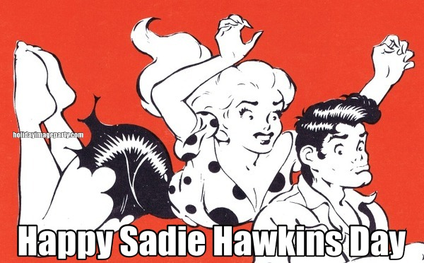 Happy Sadie Hawkins Day