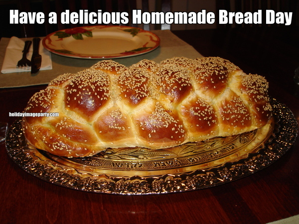 Have a delicious Homemade Bread Day