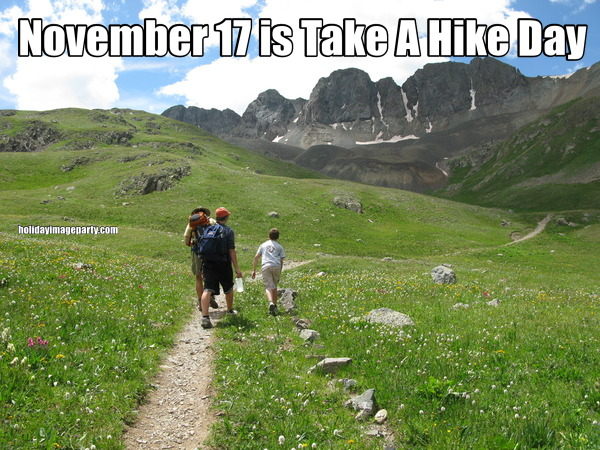 November 17 is Take A Hike Day