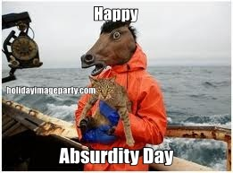 Happy Absurdity Day