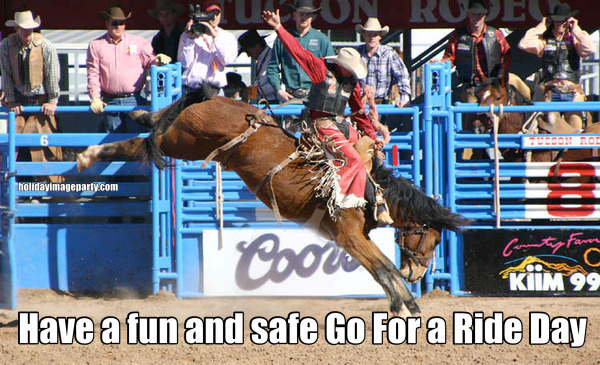 Have a fun and safe Go For a Ride Day