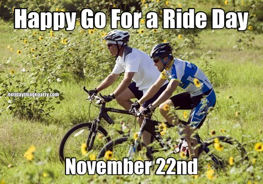 Happy Go For a Ride Day November 22nd