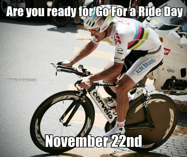 Are you ready for Go For a Ride Day November 22nd