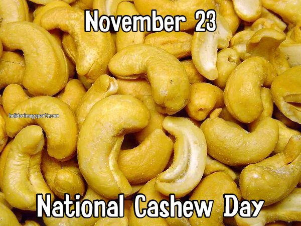 November 23 National Cashew Day