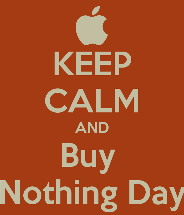 Keep calm and buy nothing day
