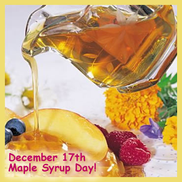 December 17th Maple Syrup Day