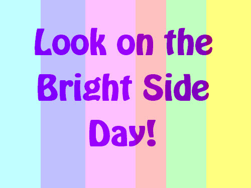Look on the Bright Side Day