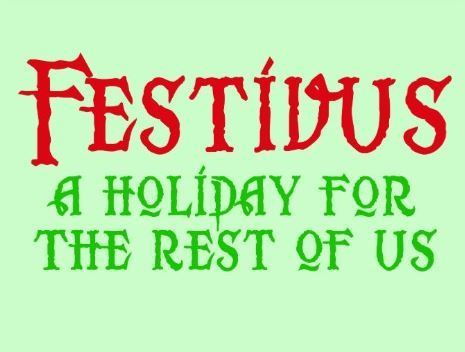 Festivus A holiday for the rest of us