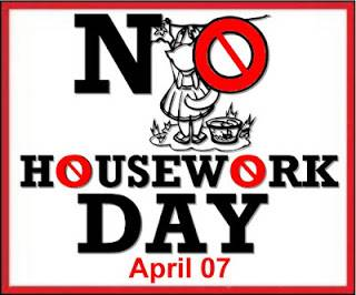 No Housework Day April 7
