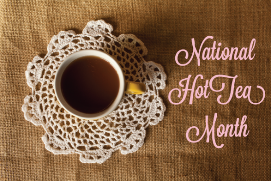 National Hot Tea Month