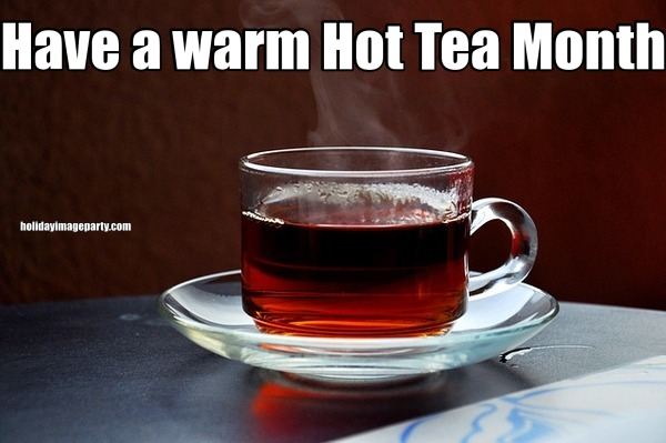 Have a warm Hot Tea Month