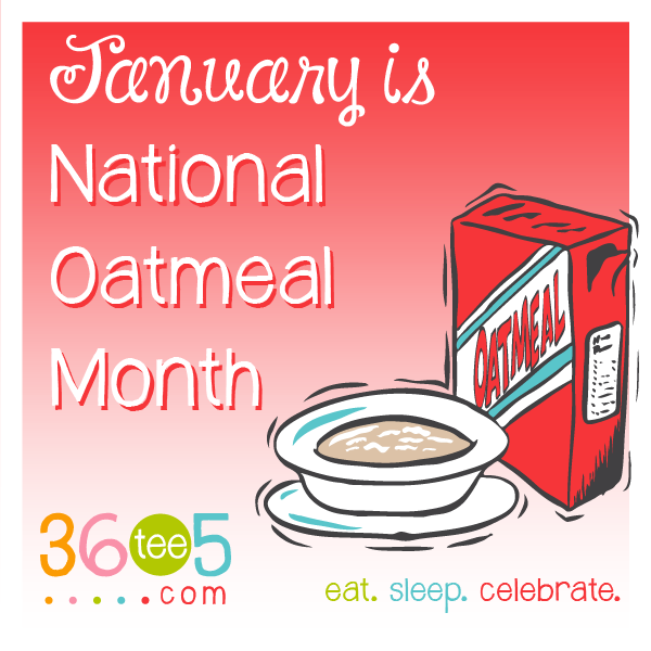 January is National Oatmeal Month