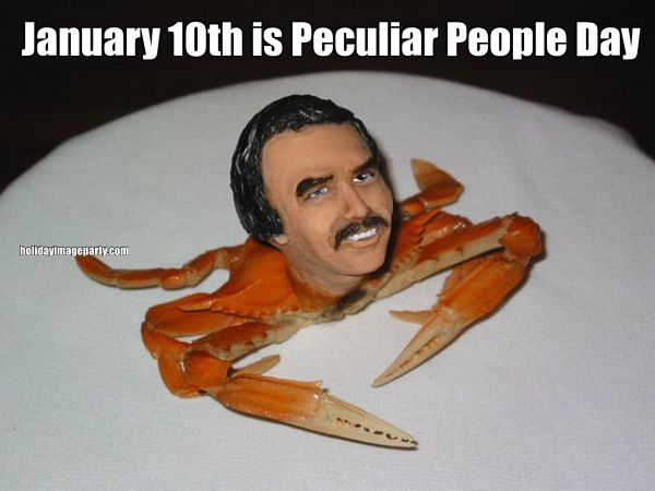 January 10th is Peculiar People Day