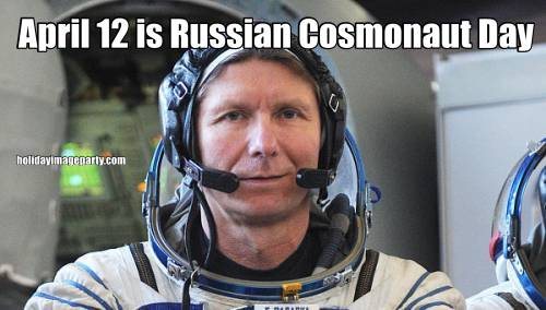 April 12 is Russian Cosmonaut Day