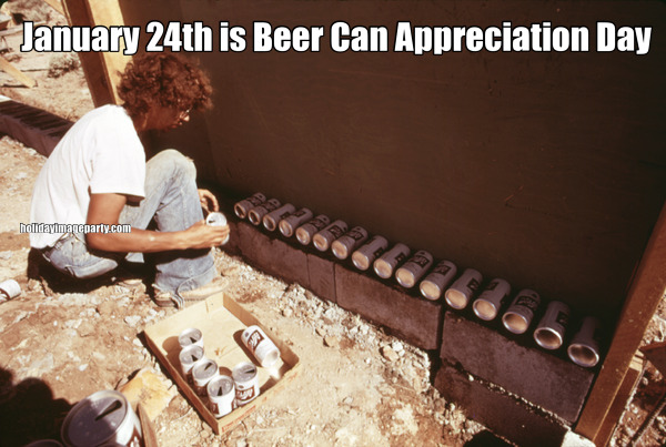 January 24th is Beer Can Appreciation Day