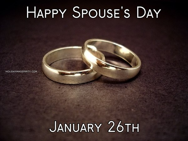 Happy Spouse's Day January 26th
