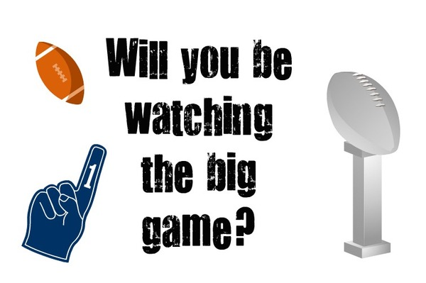 Will you be watching the big game?