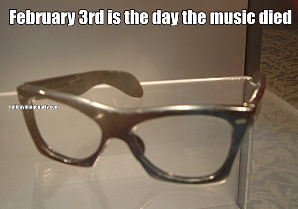 February 3rd is the day the music died