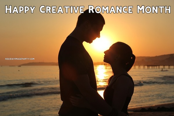 Happy Creative Romance Month