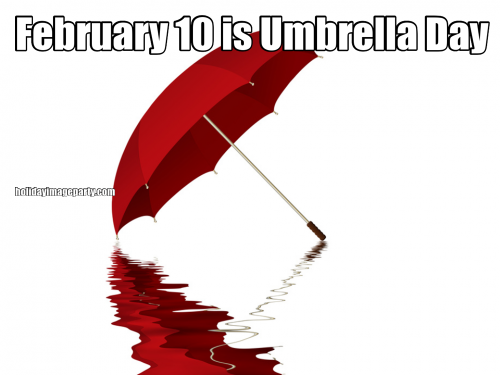 February 10 is Umbrella Day
