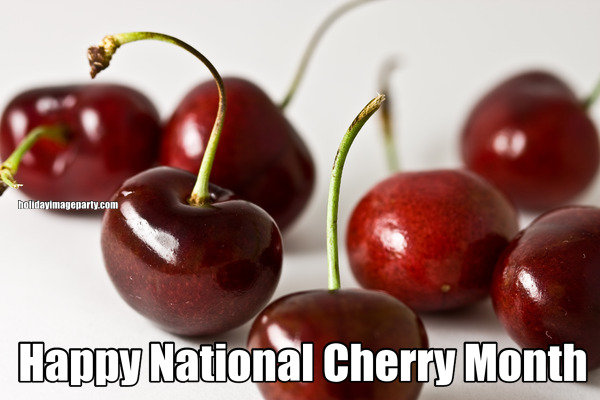 Happy National Cherry Month