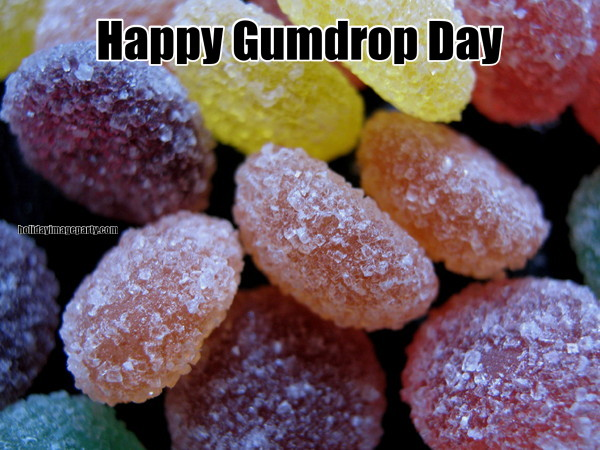 Happy Gumdrop Day