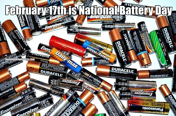 February 17th is National Battery Day