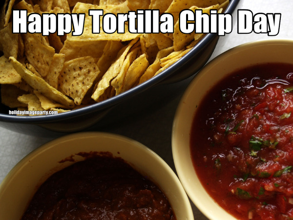 Happy Tortilla Chip Day