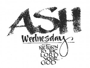 Ash Wednesday Return to the lord your God