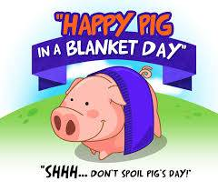 Happy Pig in a Blanket Day