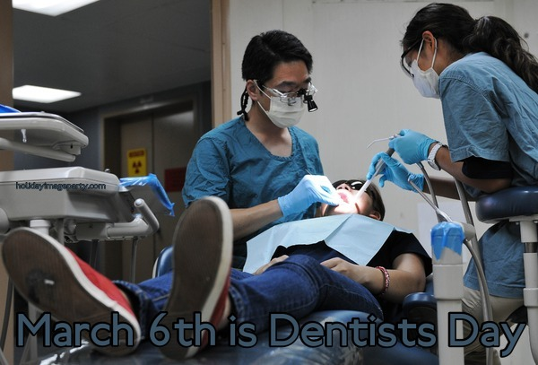 March 6th is Dentists Day