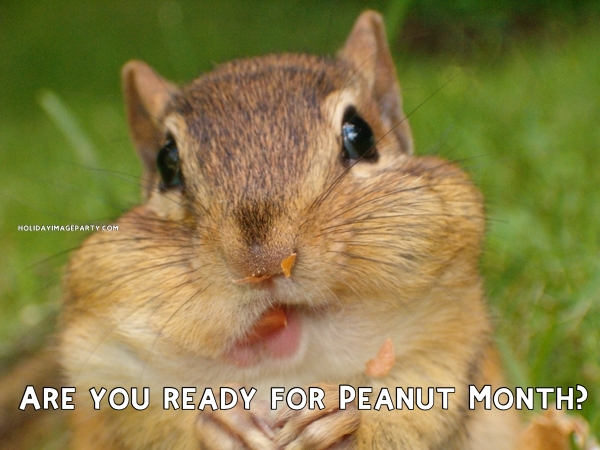 Are you ready for Peanut Month?