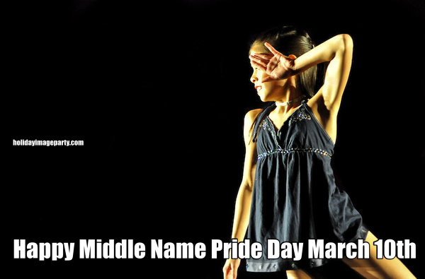 Happy Middle Name Pride Day March 10th